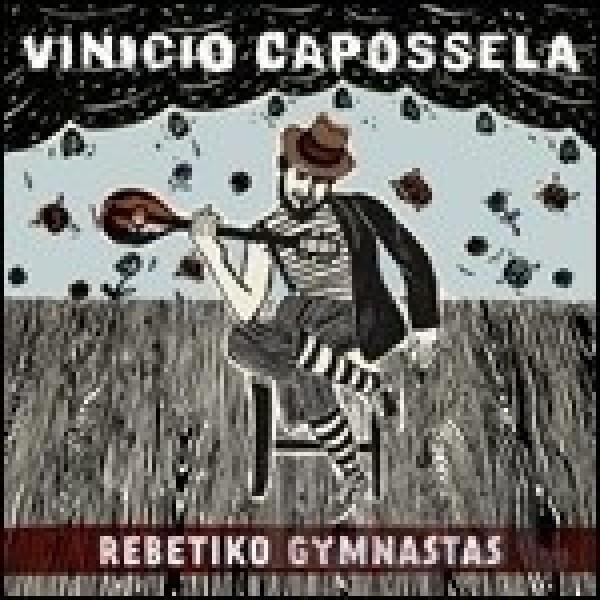 CAPOSSELA VINICIO - Rebetiko Gymnastas (2lp X 180gr.limited Edt.)