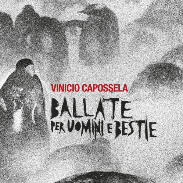 CAPOSSELA VINICIO - Ballate Per Uomini E Bestie (180 Gr.)