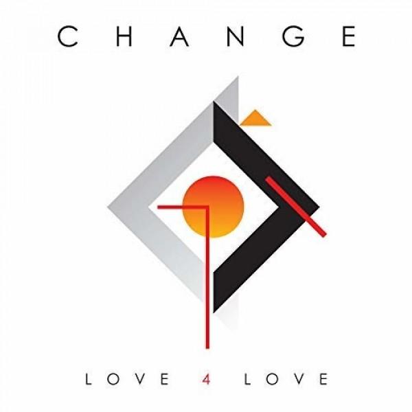 CHANGE - Love 4 Love