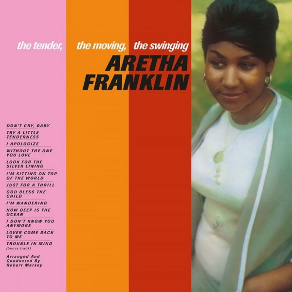 FRANKLIN ARETHA - Tender, The Moving The Swinging Aretha F