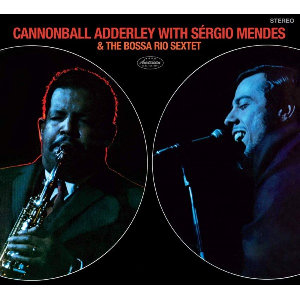 ADDERLEY CANNONBALL - Cannonball Adderley With Sergio Mendes & Bossa Rio Sextet