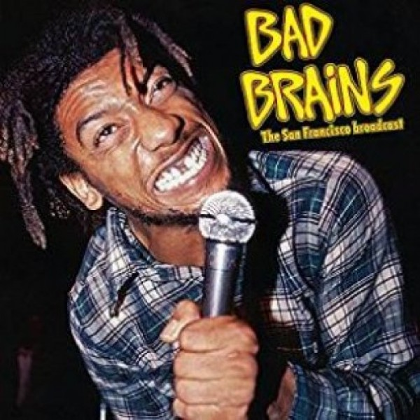 BAD BRAINS - San Francisco Broadcast- Live At The Old Waldford 20 October 1982