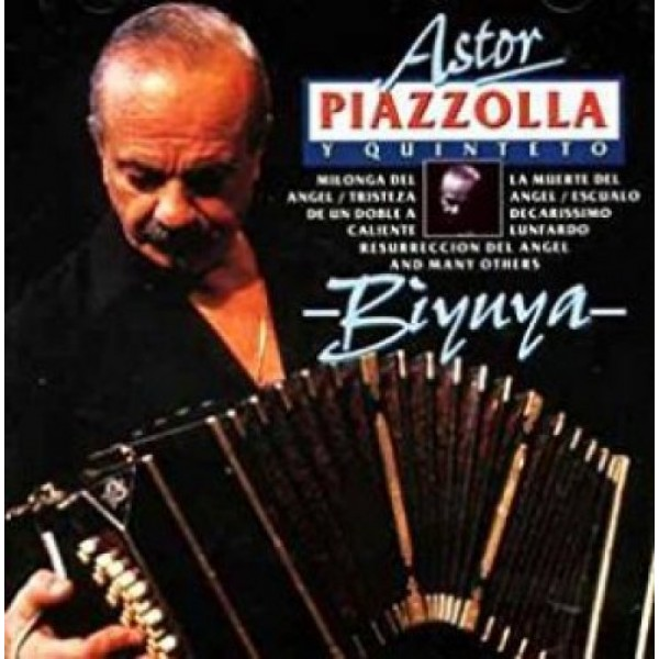 PIAZZOLLA ASTOR - Biyuya