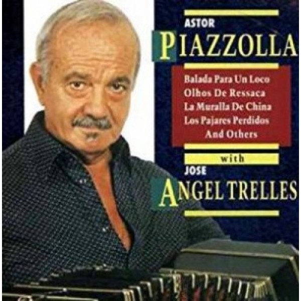 PIAZZOLLA ASTOR - With Jose Angel Trelles