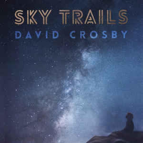 David Crosby - Sky Trails