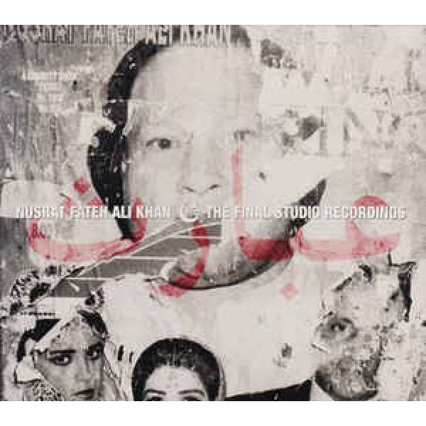 Nusrat Fateh Ali Khan - The Final Studio Recordings