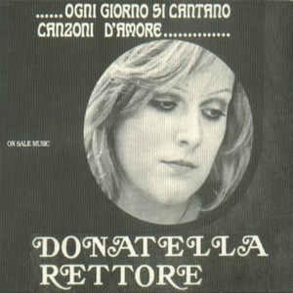 Donatella Rettore - ...Ogni Giorno Si Cantano Canzoni D'Amore...