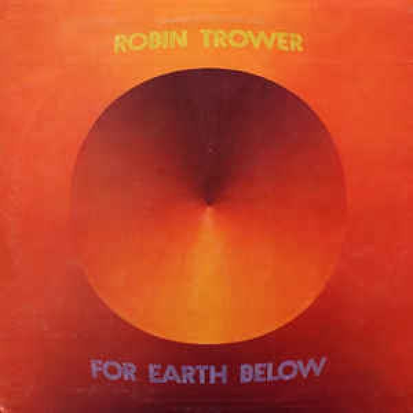 Robin Trower - For Earth Below