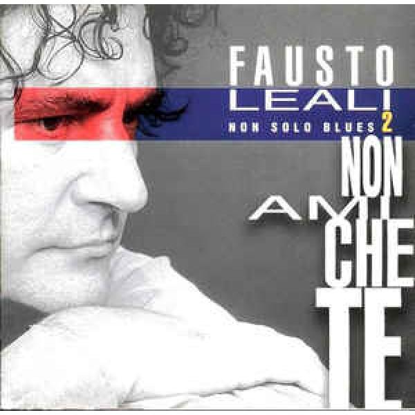 Fausto Leali - Non Solo Blues 2 (Non Ami Che Te)